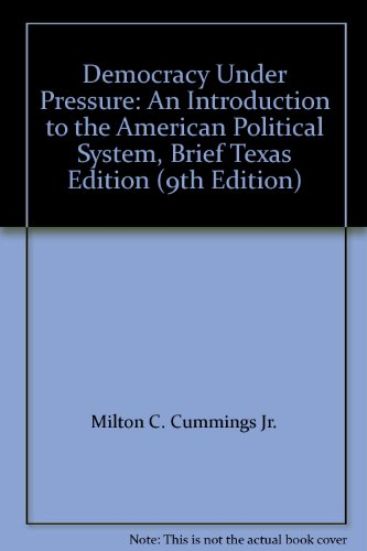 Democracy Under Pressure: An Introduction to the American Political System, Brief Texas Edition (9th Edition)