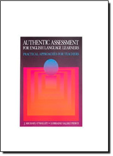 Authentic Assessment for English Language Learners:...