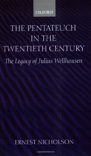 The Pentateuch in the Twentieth Century: The Legacy of Julius Wellhausen