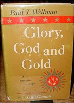 god gold and glory essay Mr dowling god, gold, and glory to what extent did the quest for god, gold and glory contribute to the spanish conquest of the aztecs and the incas.