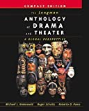 img - for The Longman Anthology of Drama and Theater: A Global Perspective, Compact Edition [Paperback] [2001] Compact Ed. Michael L. Greenwald, Roger Schultz, Roberto Dario Pomo book / textbook / text book