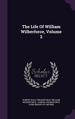 The Life Of William Wilberforce, Volume 2