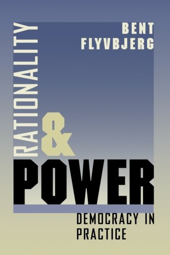 Rationality and Power: Democracy in Practice (Morality...