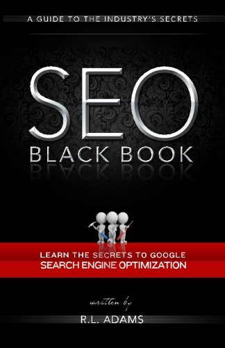 Seo Black Book: A Guide To The Search Engine Optimization Industry'S Secrets (The Seo Series)