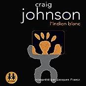 L'indien blanc (Walt Longmire 3)   Craig Johnson