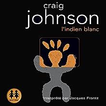 L'indien blanc (Walt Longmire 3)   Livre audio Auteur(s) : Craig Johnson Narrateur(s) : Jacques Frantz