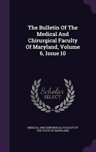 The Bulletin Of The Medical And Chirurgical Faculty Of Maryland, Volume 6, Issue 10