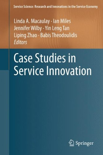 Case Studies in Service Innovation (Service Science: Research and Innovations in the Service Economy)