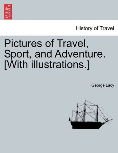 Pictures of Travel, Sport, and Adventure. [With