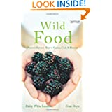 Wild Food: Nature's Harvest: Gathering, Cooking, Preserving by Evan Doyle and Biddy White Lennon
