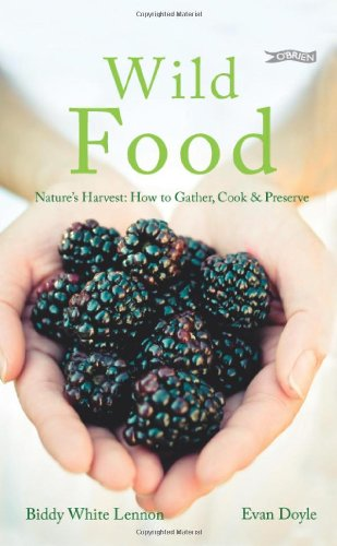Wild Food: Nature's Harvest: How to Gather, Cook & Preserve PDF