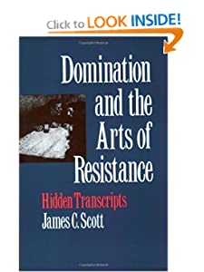  Domination and the Arts of Resistance. Hidden transcripts -  James C. Scott