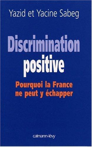 Discrimination positive : Pourquoi la France ne peut y échapper