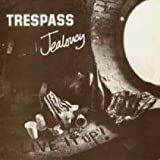 Jealousy - Trespass 7