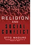 Religion and Social Conflicts (0883444283) by Otto Maduro
