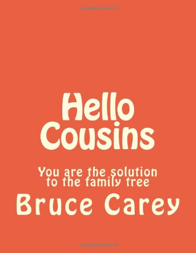 Hello Cousins: You Are The Solution To The Family Tree