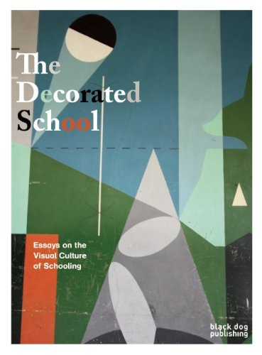 The Decorated School: Essays on the Visual Culture of Schooling
