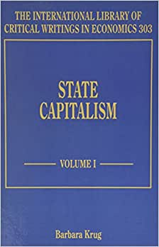 State Capitalism (The International Library Of Critical Writings In Economics Series, #303)