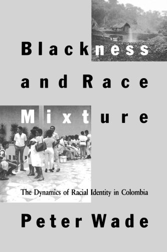 Blackness and Race Mixture: The Dynamics of Racial...