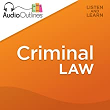Criminal Law (       UNABRIDGED) by AudioOutlines Narrated by Rafi Nemes, J.D.