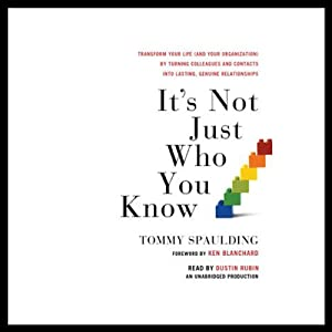 It's Not Just Who You Know | [Tommy Spaulding, Ken Blanchard (foreword)]