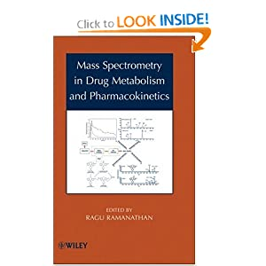 Mass Spectrometry in Drug Metabolism and Pharmacokinetics Ragu Ramanathan