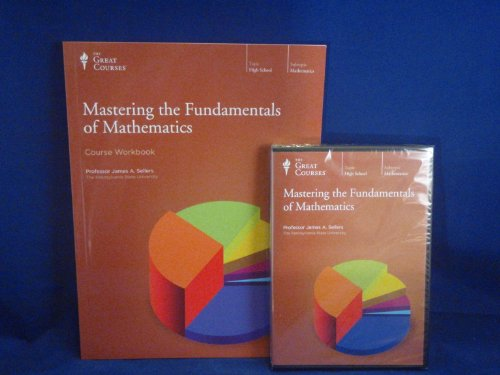 Great Courses (Teaching Company) Mastering the Fundamentals of Mathematics (Course Number 1014 DVD)