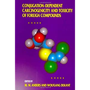 Conjugation-Dependent Carcinogenicity and Toxicity of Foreign Compounds: 27 (Advances in Pharmacology)