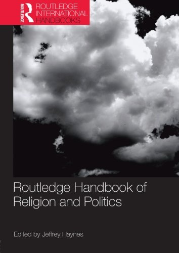 Routledge Handbook of Religion and Politics (Routledge...
