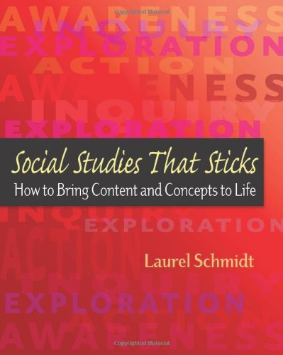 Social Studies That Sticks: How to Bring Content and...