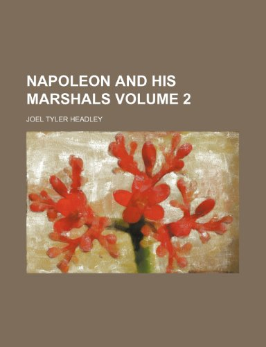 Napoleon and his marshals Volume 2