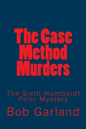 The Case Method Murders: The Sixth Humboldt Prior Mystery