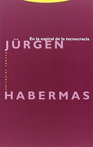 En La Espiral De La Tecnocracia (Estructuras y procesos. Filosofía)