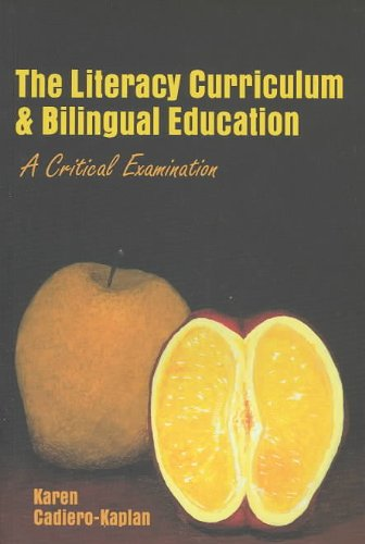 The Literacy Curriculum and Bilingual Education: A...