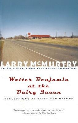 walter-benjamin-at-the-dairy-queen-author-mcmurtry-published-on-august-2001