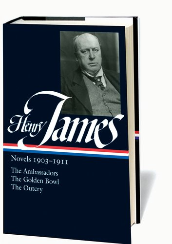 Henry James: Novels 19031911: The Ambassadors, The Golden Bowl, The Outcry (Library of America) Picture