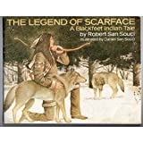 """The Legend of Scarface, A Blackfeet Indian Tale"""