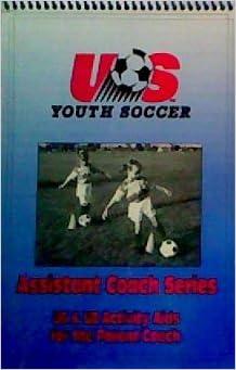 U6 & U8 activity aids for the parent/coach (Assistant coach series)