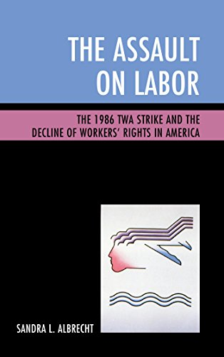the-assault-on-labor-the-1986-twa-strike-and-the-decline-of-workers-rights-in-america