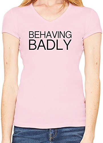 Behaving Badly Funny Slogan Scollo a V T-shirt da donna XX-Large