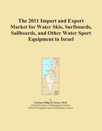 The 2011 Import and Export Market for Water Skis, Surfboards, Sailboards, and Other Water Sport Equipment in Israel