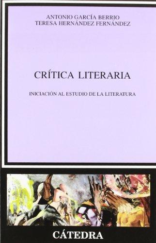 Crítica literaria: Iniciación al estudio de la literatura (Crítica Y Estudios Literarios)