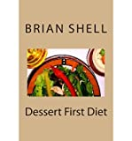 img - for [ DESSERT FIRST DIET ] BY Shell, Brian ( Author ) Apr - 2013 [ Paperback ] book / textbook / text book