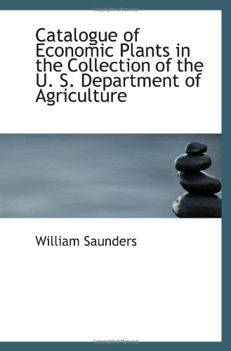Catalogue of Economic Plants in the Collection of the U. S. Department of Agriculture PDF