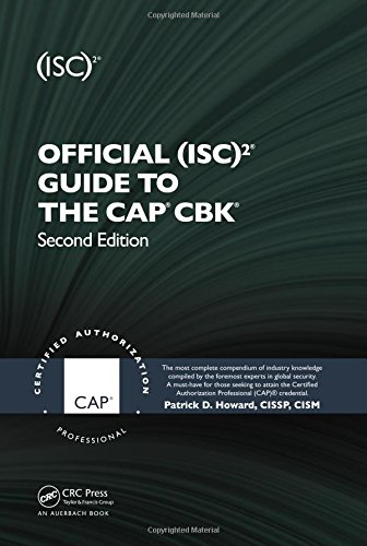 Official (ISC)2® Guide to the CAP® CBK®, Second Edition ((ISC)2 Press), by Patrick D. Howard