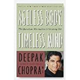 Ageless Body, Timeless Mind: The Quantum Alternative to Growing Old by Deepak Chopra, M.D. - 352 Pa