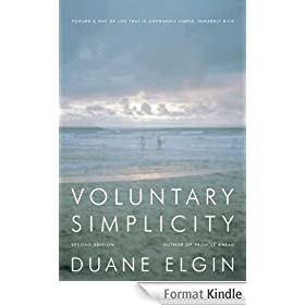 Voluntary Simplicity Second: Toward a Way of Life That Is Outwardly Simple, Inwardly Rich