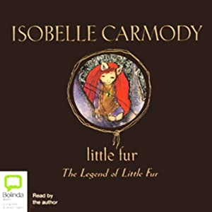 Little Fur: The Legend of Little Fur | [Isobelle Carmody]