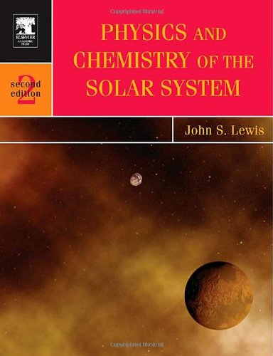 Physics And Chemistry Of The Solar System, Volume 87, Second Edition (International Geophysics) front-576395