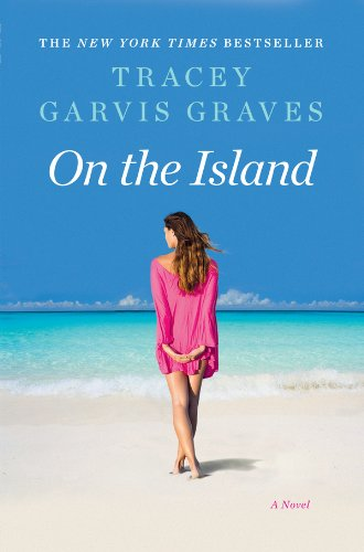 On the Island: A Novel by Tracey Garvis Graves